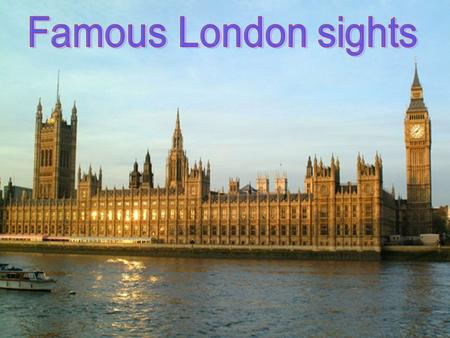 It is of the sights of London. Here you can meet the famous, of course and the infamous: an unforgettable experience.