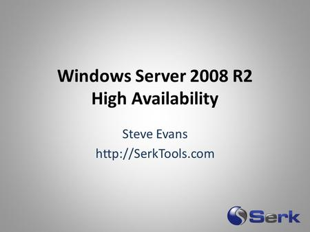 Windows Server 2008 R2 High Availability Steve Evans