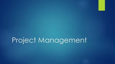 Project Management. Introduction  Project management process goes alongside the system development process Process management process made up of three.