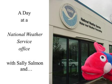 A Day at a National Weather Service office with Sally Salmon and…