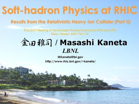 Masashi Kaneta, First joint Meeting of the Nuclear Physics Divisions of APS and JPS 1 / Masashi Kaneta LBNL