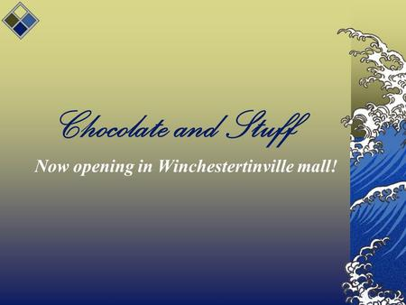 Chocolate and Stuff Now opening in Winchestertinville mall!