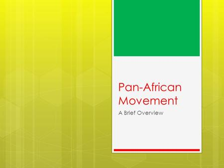 Pan-African Movement A Brief Overview.  Who is Bob Marley?   u/~rowlett/units/lar ge.html.