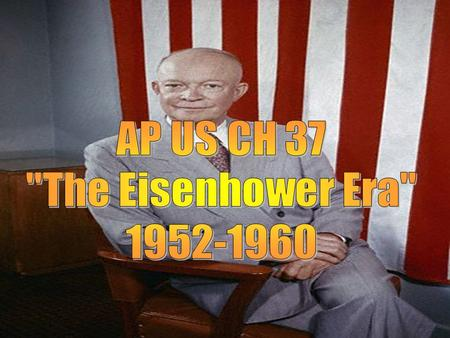 A. AFFLUENCE & ITS ANXIETIES Dwight D. Eisenhower: From Supreme Commander of the Allied Forces to Peacetime President (03:03)