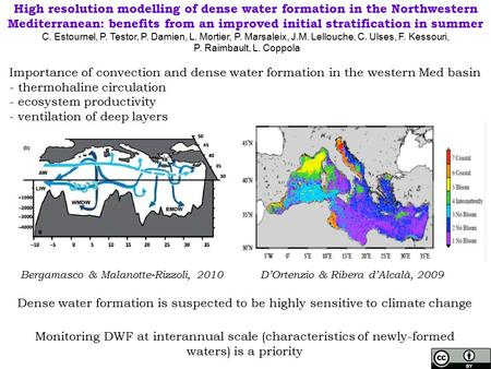 High resolution modelling of dense water formation in the Northwestern Mediterranean: benefits from an improved initial stratification in summer C. Estournel,