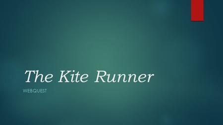 The Kite Runner Webquest.