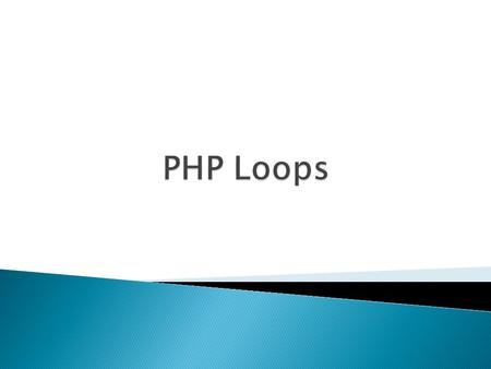  In computer programming, a loop is a sequence of instruction s that is continually repeated until a certain condition is reached.  PHP Loops :  In.