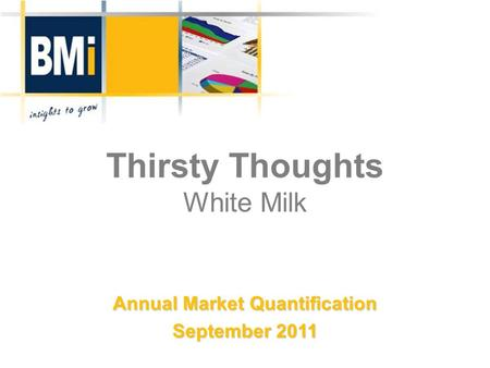 Thirsty Thoughts White Milk Annual Market Quantification September 2011.