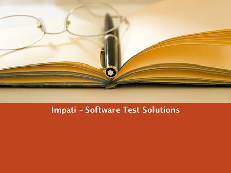 July, 2008 Impati – Software Test Solutions. July, 2008 2 Contents Testing Service Overview and Approach Test Services and Industries Key Services Offering.