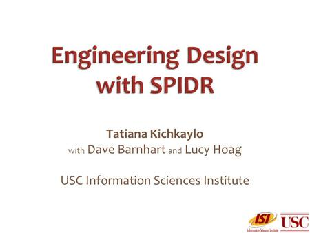 Tatiana Kichkaylo with Dave Barnhart and Lucy Hoag USC Information Sciences Institute.
