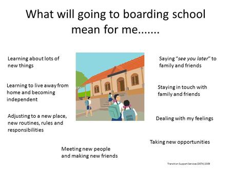 What will going to boarding school mean for me