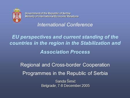 International Conference EU perspectives and current standing of the countries in the region in the Stabilization and Association Process Regional and.