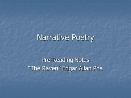 "Pre-Reading Notes ""The Raven"" Edgar Allan Poe"