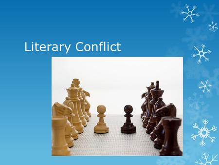 Literary Conflict. Conflict  In a story, conflict is the struggle between opposing forces.