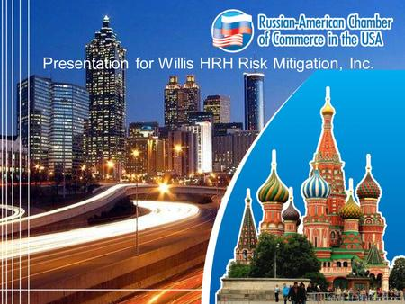 Presentation for Willis HRH Risk Mitigation, Inc..