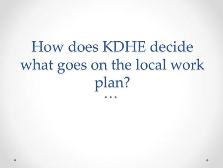 How does KDHE decide what goes on the local work plan?