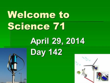 "Welcome to Science 71 April 29, 2014 Day 142. Period B Rules  "" I promise to check the sink at the end of class, and …"""