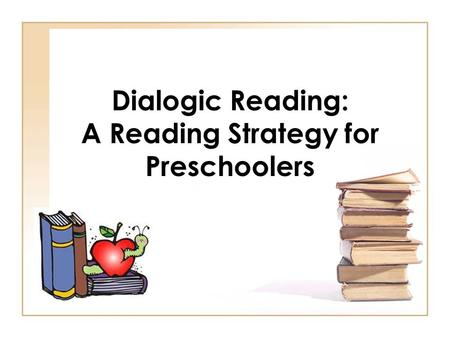 Dialogic Reading: A Reading Strategy for Preschoolers