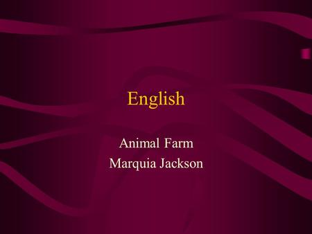 English Animal Farm Marquia Jackson. All About Animal Farm In my english class I am reading a book called animal farm. It's about an Man name Mr.Jones.
