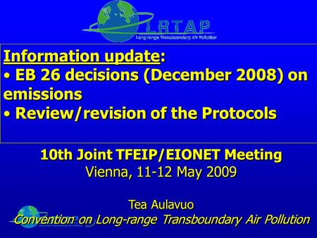 Information update: EB 26 decisions (December 2008) on emissions Review/revision of the Protocols Information update: EB 26 decisions (December 2008) on.