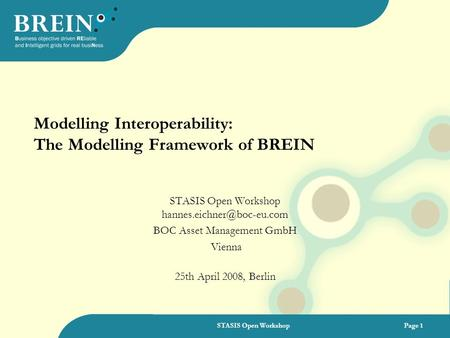 STASIS Open WorkshopPage 1 Modelling Interoperability: The Modelling Framework of BREIN STASIS Open Workshop BOC Asset Management.