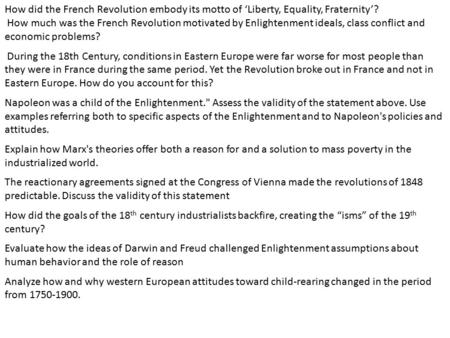 How did the French Revolution embody its motto of 'Liberty, Equality, Fraternity'? How much was the French Revolution motivated by Enlightenment ideals,