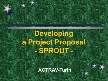 Developing a Project Proposal - SPROUT - ACTRAV-Turin.