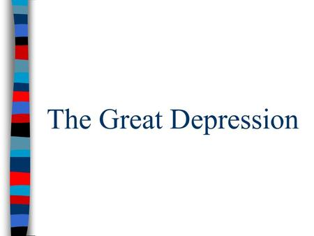 The Great Depression. The Great Crash ■Prelude to the stock market crash –In 1927, the economy had a recession but gov't & business leaders ignored warning.