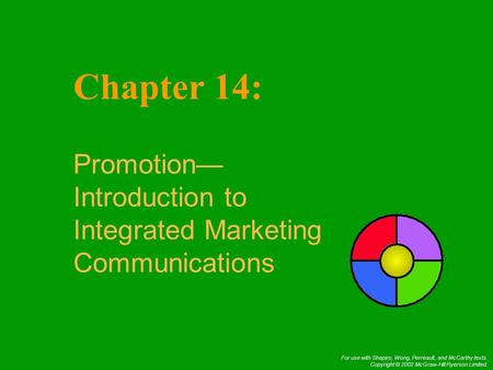 For use with Shapiro, Wong, Perreault, and McCarthy texts. Copyright © 2002 McGraw-Hill Ryerson Limited. Chapter 14: Promotion— Introduction to Integrated.