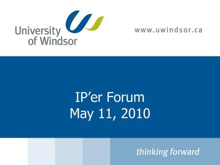 IP'er Forum May 11, 2010. Agenda  Where are we now?  What's New?  What can we do?  What's next?