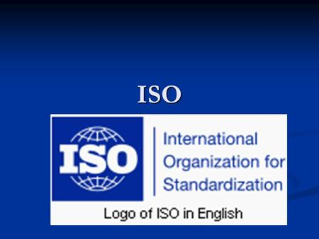 ISO. What is a standard? Standards are written guidelines which help to do things, or make things, more efficiently or more safely. Standards are written.