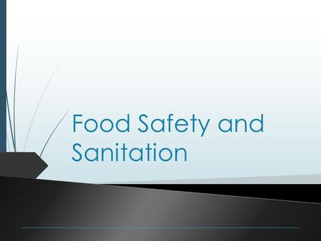 Food Safety and Sanitation. Providing consumers with ______________ is the food handler's ______________ responsibility. Unfortunately, ______________.