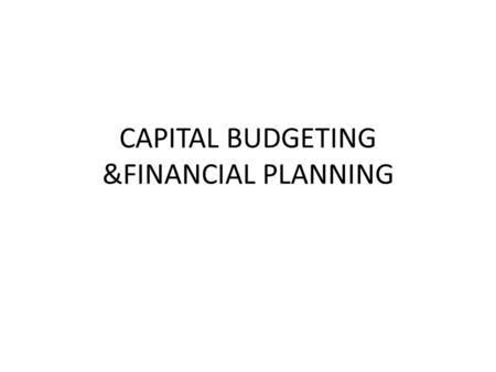 CAPITAL BUDGETING &FINANCIAL PLANNING. d. Now suppose this project has an investment timing option, since it can be delayed for a year. The cost will.