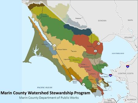 Marin County Watershed Stewardship Program Marin County Department of Public Works.