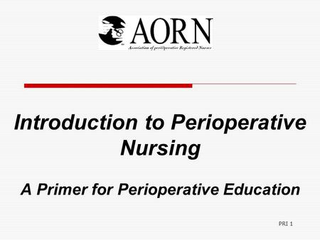 PRI 1 Introduction to Perioperative Nursing A Primer for Perioperative Education.