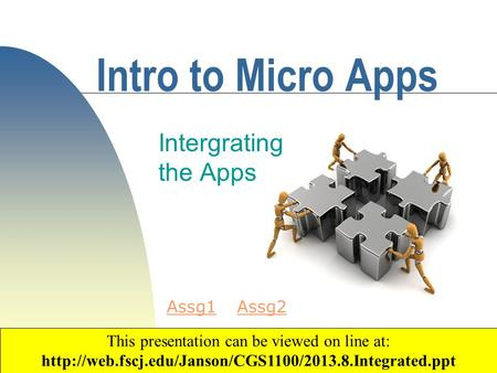 1 Intro to Micro Apps Intergrating the Apps Copyright 2003 by Janson Industries This presentation can be viewed on line at: