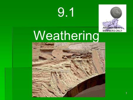 1 9.1 Weathering. 2 Describe how potholes form. Describe how water flows down into cracks that form of potholes.