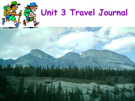 Unit 3 Travel Journal Do you like travelling? Why?