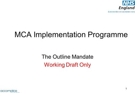 (Leicestershire & Lincolnshire Area) MCA Implementation Programme The Outline Mandate Working Draft Only 1.