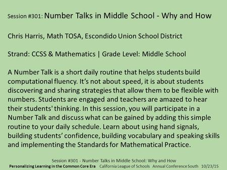 Session #301 - Number Talks in Middle School: Why and How Personalizing Learning in the Common Core Era California League of Schools Annual Conference.