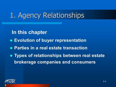 1. Agency Relationships In this chapter