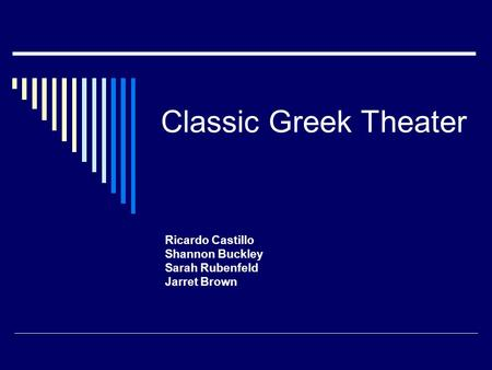 Classic Greek Theater Ricardo Castillo Shannon Buckley Sarah Rubenfeld Jarret Brown.