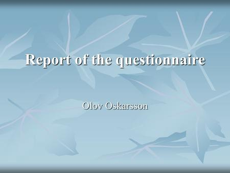 Report of the questionnaire Olov Oskarsson. The questionnaire: About you: Adult Youth Region: Region: What negative consequences caused by youth consuming.