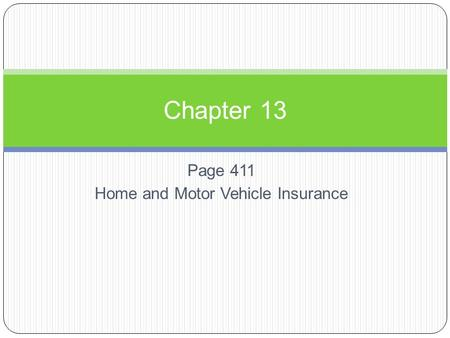 Page 411 Home and Motor Vehicle Insurance Chapter 13.