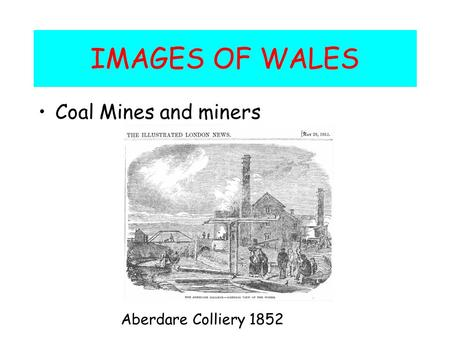 IMAGES OF WALES Coal Mines and miners Aberdare Colliery 1852.