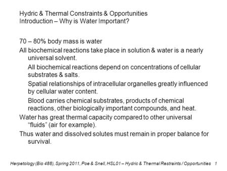Hydric & Thermal Constraints & Opportunities Introduction – Why is Water Important? 70 – 80% body mass is water All biochemical reactions take place in.