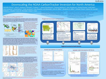 Downscaling the NOAA CarbonTracker Inversion for North America Gabrielle Petron 1,2, Arlyn E. Andrews 1, Michael E. Trudeau 1,2,3, Janusz Eluszkiewicz.