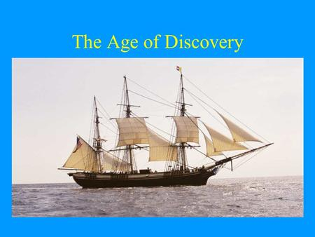 The Age of Discovery. Christopher Columbus In 1492 Columbus starts the age of exploration by trying to find a quick route to Asia He lands in the Caribbean.