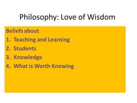 Philosophy: Love of Wisdom
