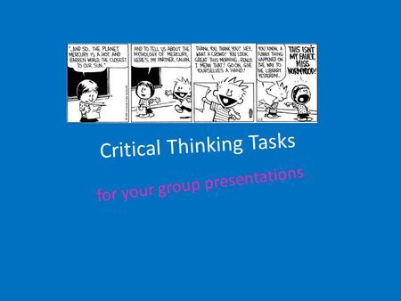 Critical Thinking Tasks for your group presentations.